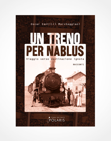 "<span class=""light"">Un</span> treno per Nablus"